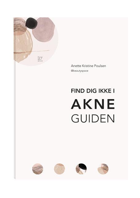 Find dig ikke i akne guide af Anette Kristine Poulsen