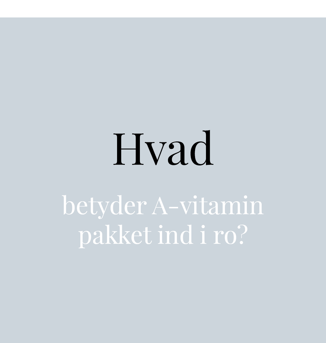 Ansigtscremen med A-vitamin fra Beautyspace - Hvorfor?